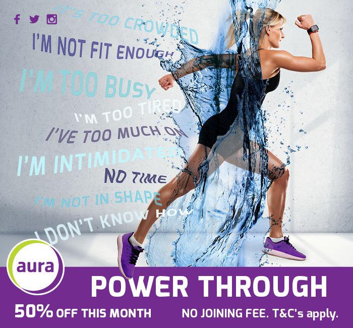 POWER THROUGH with AURA LEISURE - Aura Leisure Centres